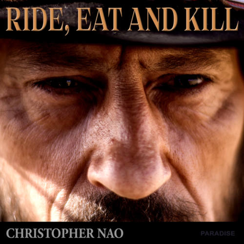 Ride Eat and Kill - Christopher Nao