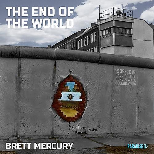 The End Of The World - Brett Mercury