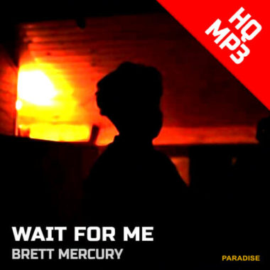 Brett Mercury – Wait for Me