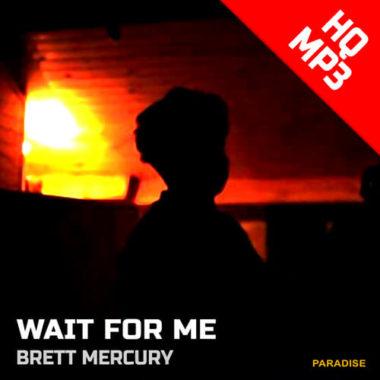 Brett Mercury – Wait for Me