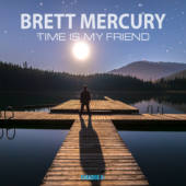 Brett Mercury - Time is my Friend