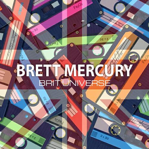 Brit Universe by Brett Mercury