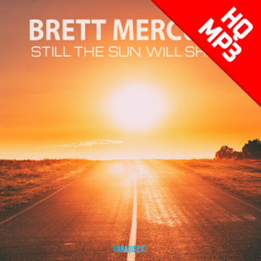 Still The Sun Will Shine - Bret Mercury
