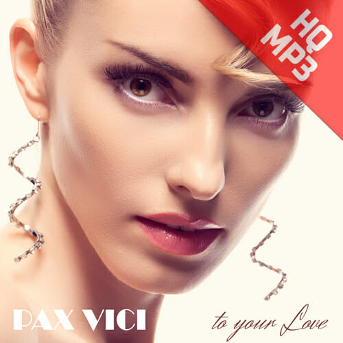 To Your Love, a song by Pax Vici